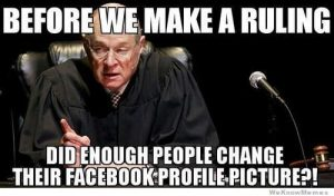 meme image of judge making ruling mocks how people using Facebook profile pictures during high profile cases