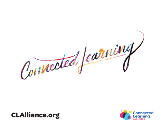 Why Connected Learning?