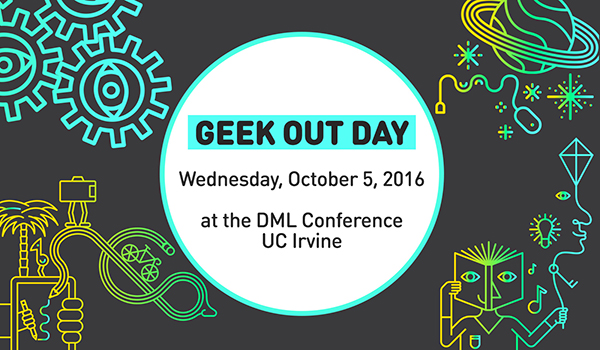 Geek Out Day at DML Conference happening October 5, 2016