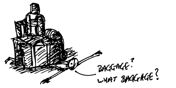 "sketch of man stuck under baggage saying ""baggage? What baggage?"""