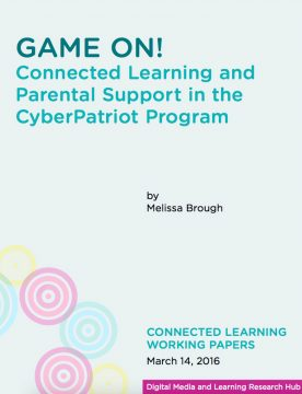 Game On! Connected Learning and Parental Support in the CyberPatriot Program