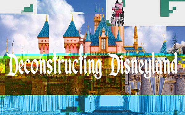 Deconstructing Disneyland