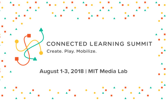 Connected Learning Summit graphic - happening August 1-3, 2018 at MIT Media Lab