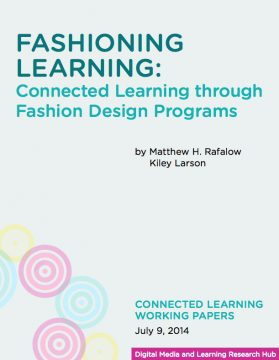 Fashioning Learning: Connected Learning through Fashion Design Programs