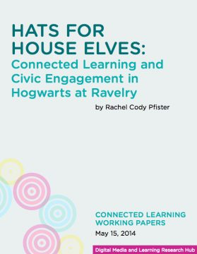Hats for House Elves: Connected Learning and Civic Engagement in Hogwarts at Ravelry