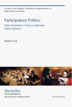 Participatory Politics: Next-Generation Tactics to Remake Public Spheres