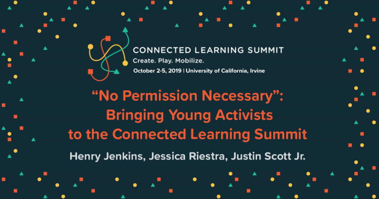 """No Permission Necessary"": Bringing Young Activists to the Connected Learning Summit banner image"