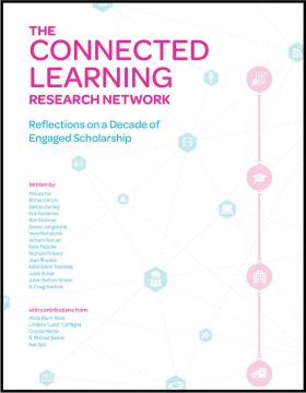 The Connected Learning Research Network: Reflections on a Decade of Engaged Scholarship
