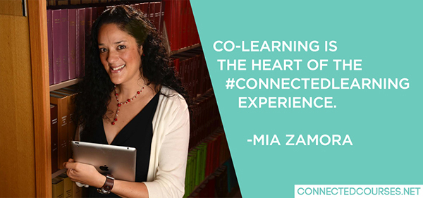 mia zamora quote co-learning heart of connected learning