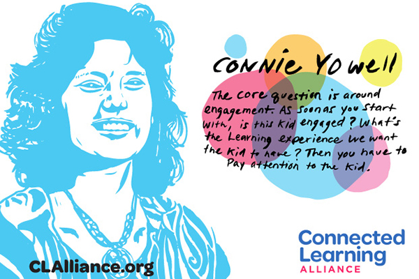 colorful graphic of Connie Yowell quote on connected learning engagement with kids