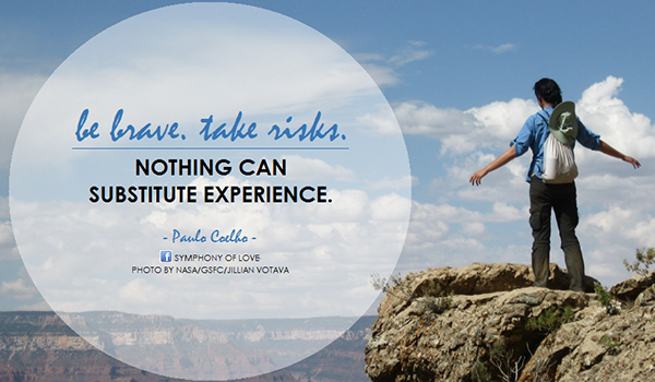 Paulo Coelho quotes about bravery and experience with picture of woman standing on mountain