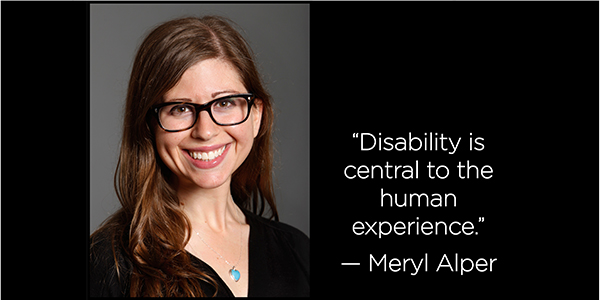Meryl Alper headshot and quote disability central to human experience